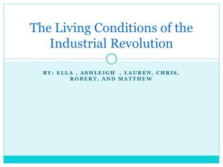 The Living Conditions of the Industrial Revolution