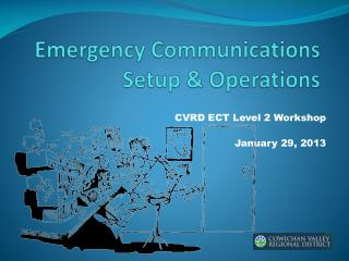 Emergency Communications Setup & Operations