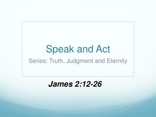 Speak and Act