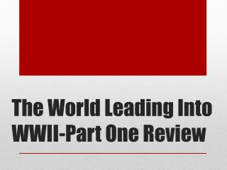 The World Leading Into WWII-Part One Review