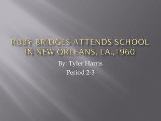 Ruby Bridges  A ttends School In New Orleans, LA.,1960