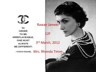 Rawan Jameel 12F 3 rd  March, 2012 Mrs. Rhonda  Timm
