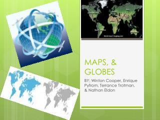 MAPS, & GLOBES