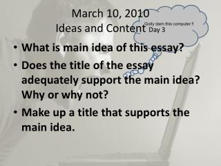 March 10, 2010 Ideas and Content  Day 3