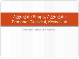 Aggregate Supply, Aggregate Demand, Classical, Keynesian