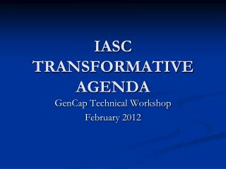 IASC TRANSFORMATIVE AGENDA