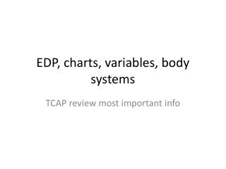 EDP, charts,  variables, body  systems