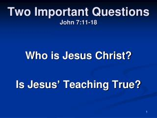 Two Important Questions John 7:11-18