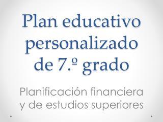 Plan educativo personalizado de 7.º grado