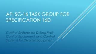 API SC-16 task group for  Specification 16D