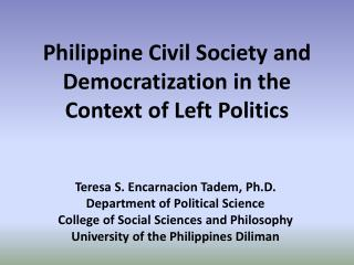 Philippine Civil Society and Democratization in the Context of Left  Politics