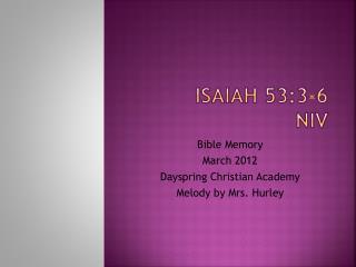 Isaiah 53:3-6 NIV