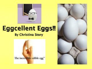 Eggcellent Eggs!!