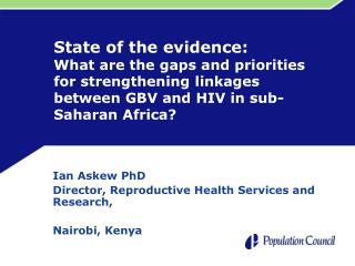 Ian Askew PhD Director, Reproductive Health Services and Research, Nairobi, Kenya