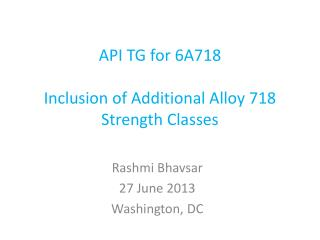 API TG for 6A718 Inclusion  of Additional Alloy 718 Strength Classes