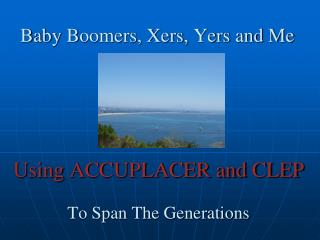Baby  Boomers, Xers, Yers and Me