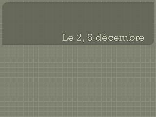 Le 2, 5  d�cembre