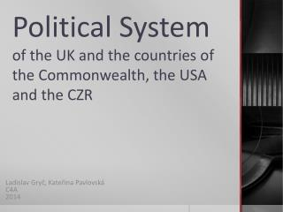 Political System of the  UK and  the countries of the Commonwealth ,  the  USA and  the  CZR