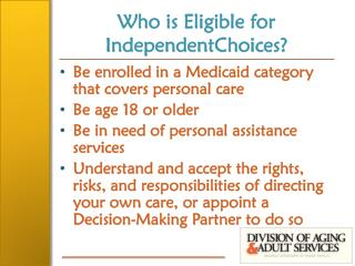 Who is Eligible for  IndependentChoices ?