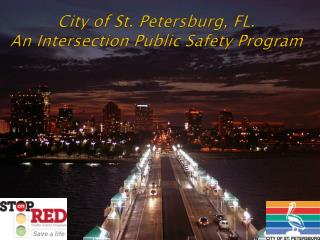 City of St. Petersburg, FL. An Intersection Public Safety Program