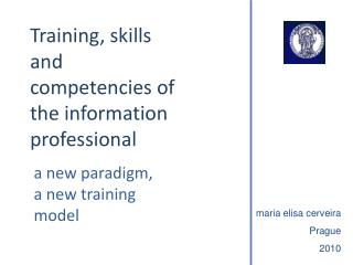 Training, skills and competencies of the information professional