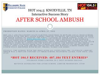 HOT 104.5: KNOXVILLE, TN Interactive Success Story AFTER SCHOOL AMBUSH