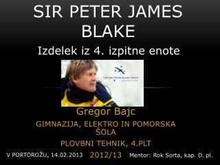 SIR PETER JAMES BLAKE