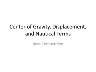 Center of Gravity, Displacement, and Nautical Terms