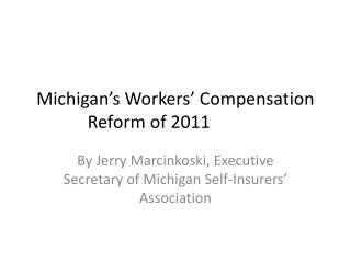 Michigan's Workers' Compensation Reform of 2011