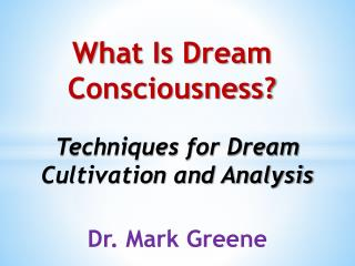What Is Dream Consciousness?