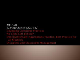 MELS 601 Aldridge Chapters 5, 6, 7, & 12