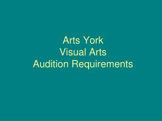 Arts York  Visual Arts Audition Requirements