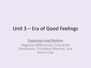 Unit 3 � Era of  Good Feelings