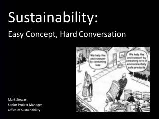 Sustainability: Easy Concept, Hard Conversation