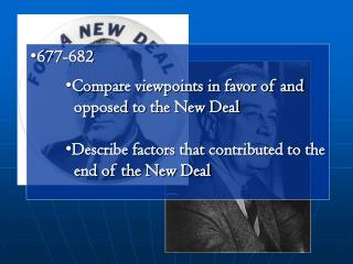 677-682 Compare viewpoints in favor of and    opposed to the New Deal