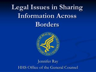 Legal Issues in Sharing Information Across Borders