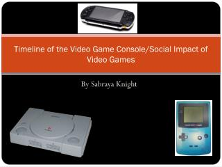 Timeline of the Video Game Console/Social Impact of Video Games