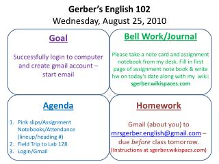 Gerber's English 102 Wednesday, August 25, 2010
