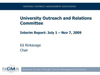 University Outreach and Relations Committee Interim Report: July 1 – Nov 7, 2009