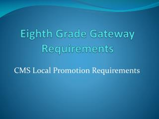 Eighth Grade Gateway Requirements