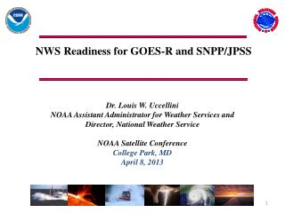 NWS Readiness for GOES-R and SNPP/JPSS