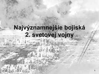 Najvýznamnejšie bojiská  2. svetovej vojny