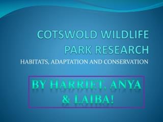 COTSWOLD WILDLIFE PARK RESEARCH