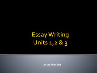 Essay  Writing Units 1,2 & 3