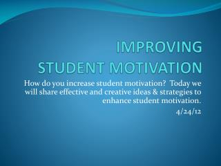IMPROVING  STUDENT MOTIVATION