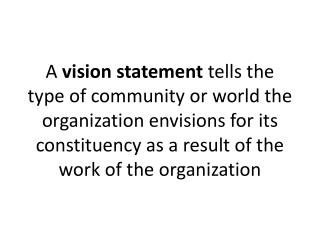 A  values  statement  describes the  principles and  beliefs that guide