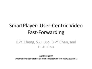 SmartPlayer : User-Centric Video Fast-Forwarding