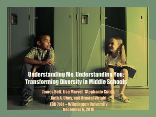 Understanding Me, Understanding You:  Transforming Diversity in Middle Schools