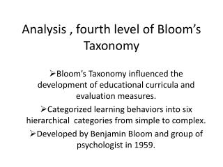 Analysis , fourth level of  B loom�s           Taxonomy