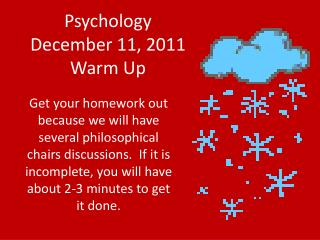 Psychology  December 11, 2011 Warm Up